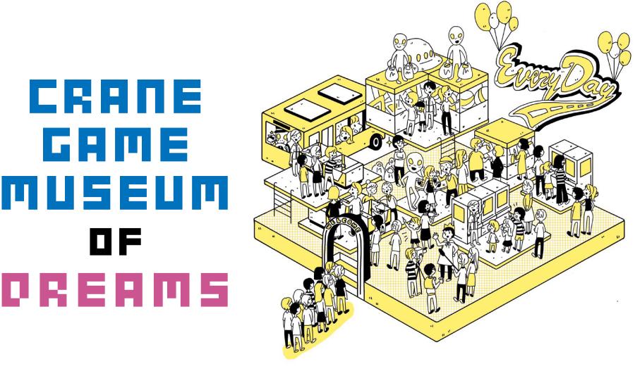 CRANE GAME MUSEUM OF DREAMS